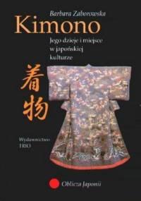Kimono. Jego dzieje i miejsce w kulturze japońskiej - Barbara Zaborowska