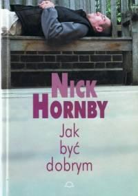 Jak być dobrym - Nick Hornby
