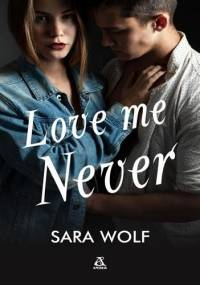 Love Me Never - Sara Wolf