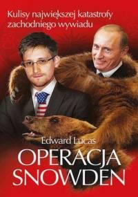Operacja Snowden - Edward Lucas