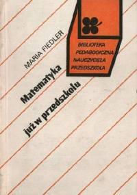 Matematyka już w przedszkolu - maria fiedler