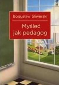 Myśleć jak pedagog - Bogusław Śliwerski