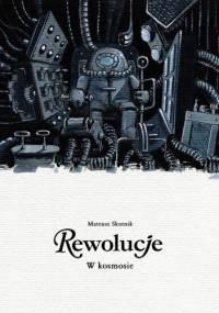 Rewolucje #08: W kosmosie - Mateusz Skutnik, Szymon Holcman
