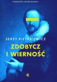 Zdobycz i wierność - Jerzy Pietrkiewicz