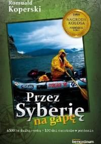 Przez Syberię na gapę - Romuald Koperski