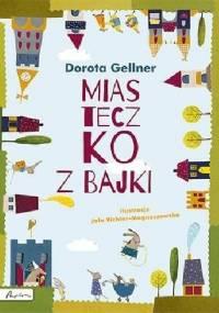 Miasteczko z bajki - Dorota Gellner, Jola Richter-Magnuszewska
