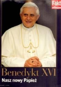 Benedykt XVI. Nasz nowy papież - Grzegorz Jankowski