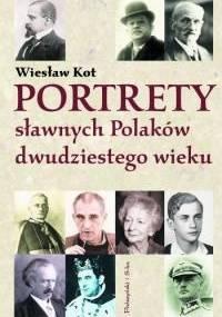 Portrety sławnych Polaków dwudziestego wieku - Wiesław Kot