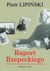 Raport Rzepeckiego - Piotr Lipiński