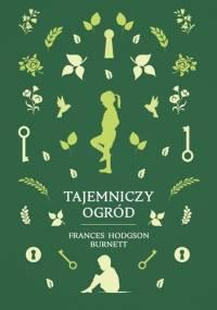 Tajemniczy Ogród - Frances Hodgson Burnett