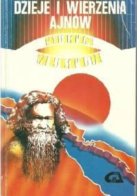 Dzieje I Wierzenia Ajnów - Alfred Majewicz