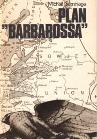 Plan Barbarossa - Michaił Semiriaga