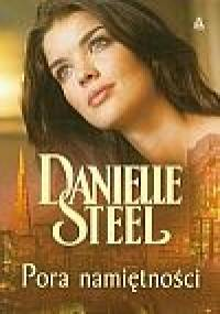 Pora namiętności - Danielle Steel