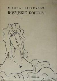 Rosyjskie kobiety - Mikołaj Niekrasow