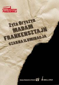 Madam Frankensztajn. Czarna iluminacja - Zyta Oryszyn