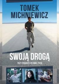 Swoją drogą - Tomek Michniewicz
