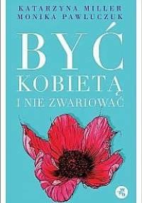 Być kobietą i nie zwariować. Opowieści psychoterapeutyczne - Katarzyna Miller, Monika Pawluczuk