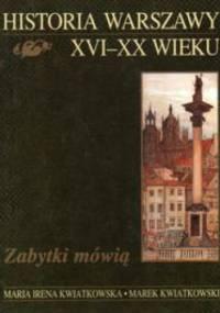 Historia Warszawy XVI - XX wieku - Marek Kwiatkowski