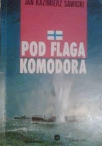 Pod flagą komodora - Jan Kazimierz Sawicki