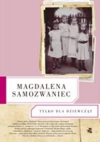 Tylko dla dziewcząt - Magdalena Samozwaniec