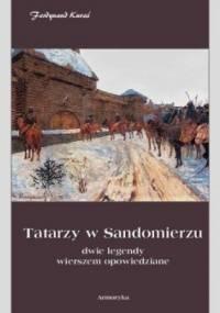 Tatarzy w Sandomierzu. Dwie legendy wierszem opowiedziane - Ferdynand Kuraś