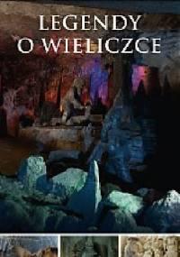 Legendy o Wieliczce - Zbigniew Iwański