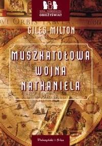 Muszkatołowa wojna Nathaniela - Giles Milton