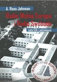 Radio Wolna Europa i Radio Swoboda. Lata CIA i później - A Ross Johnson