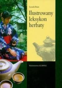 Ilustrowany leksykon herbaty - Leszek Rum