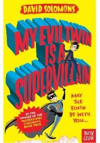My Evil Twin Is a Supervillain - David Solomons
