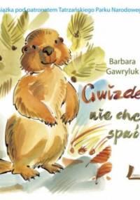 Gwizdek nie chce spać - Barbara Gawryluk