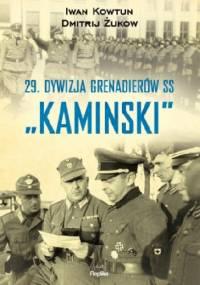 """29 Dywizja Grenadierów SS """"Kaminski"""" - Dmitrij Żukow, Iwan Kowtun"""