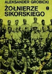 Żołnierze Sikorskiego - Aleksander Grobicki