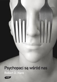 Psychopaci są wśród nas - Robert D. Hare