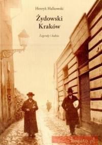 Żydowski Kraków. Legendy i ludzie - Henryk Halkowski
