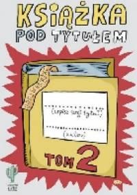 Książka pod tytułem. Tom 2 - Robert Trojanowski