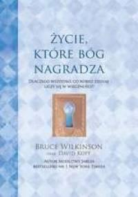 Życie, które Bóg nagradza - Bruce Wilkinson