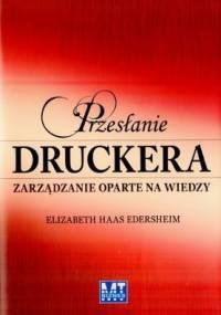 Przesłanie Druckera: Zarządzanie oparte na wiedzy - Elizabeth Haas Edersheim