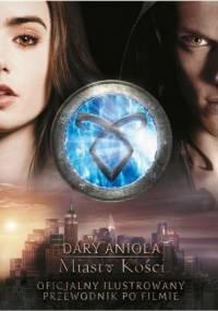 """Oficjalny ilustrowany przewodnik po filmie """"Dary anioła: Miasto kości"""" - Mimi O'Connor"""