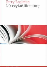 Jak czytać literaturę - Terry Eagleton