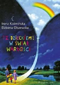 Z dzieckiem w świat wartości - Irena Koźmińska, Elżbieta Olszewska