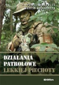 Działania patrolowe lekkiej piechoty - Paweł Makowiec, Marek Mroszczyk