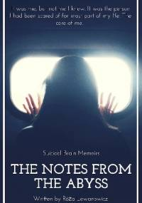 The Notes from the Abyss: Suicidal Brain Memoirs - Róża Lewanowicz