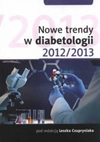 Nowe trendy w diabetologii 2012/2013 - Leszek Czupryniak