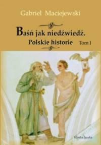 Baśń jak niedźwiedź. Polskie historie. Tom I - Gabriel Maciejewski Coryllus