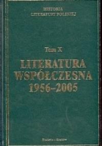 Historia Literatury polskiej. Tom 10. Literatura współczesna 1956-2005 - praca zbiorowa