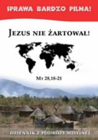 Jezus nie żartował! Dziennik z podróży misyjnej - praca zbiorowa