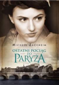 Ostatni pociąg do Paryża - Michele Zackheim