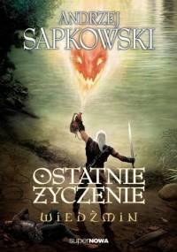 Ostatnie życzenie - Andrzej Sapkowski