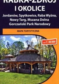 Rabka Zdrój i okolice. Jordanów, Spytkowice, Raba Wyżna, Nowy Targ, Mszana Dolna, Gorczański Park Narodowy. Mapa turystyczna. 1: 40 000. Compass